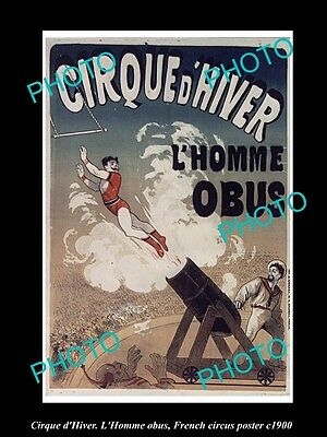 OLD HISTORIC PHOTO OF FRENCH CIRCUS POSTER, c1900 CIRQUE d'HIVER l'HOMME OBUS