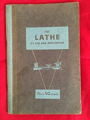 The Lathe It's Use And Application - Copyright 1934; First Edition!