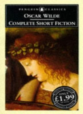 The Complete Short Fiction (Penguin Classics) By Oscar Wilde, Ian Small