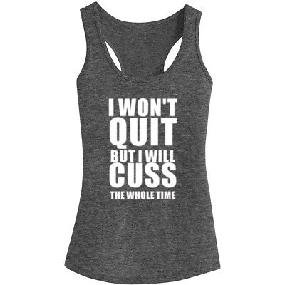 Womens I Won't Quit But I Will Cuss The Whole Time Fitness Workout Tank Tops