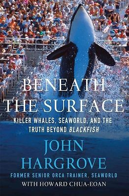 Beneath the surface: killer whales, SeaWorld, and the truth beyond Blackfish by