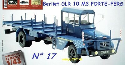 Collection Berliet N° 17 - Le GLR 10 M3 Porte-fers - 1/43°