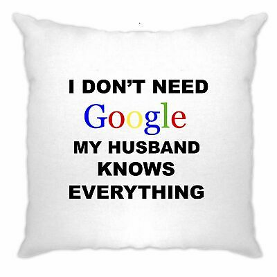 Don't Need Google Cushion Cover Husband Knows Everything Funny Slogan Nerd Geek