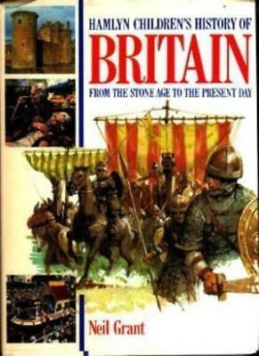 Hamlyn Children's History of Britain By  Neil Grant, Colin Andrew