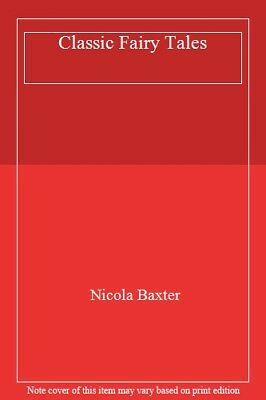 Classic Fairy Tales By Nicola Baxter