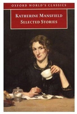 Selected Stories (Oxford World's Classics) By Katherine Mansfield