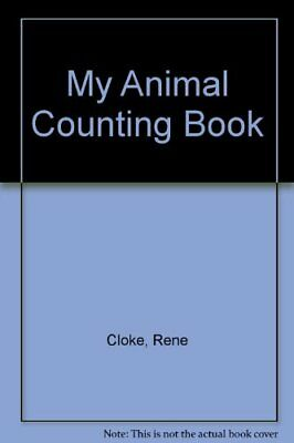 My Animal Counting Book By Rene Cloke