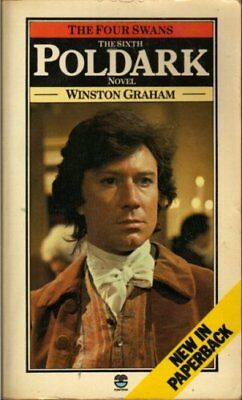 The Four Swans: A Novel of Cornwall, 1795-1797 (Poldark 6) By Wins .0006147887