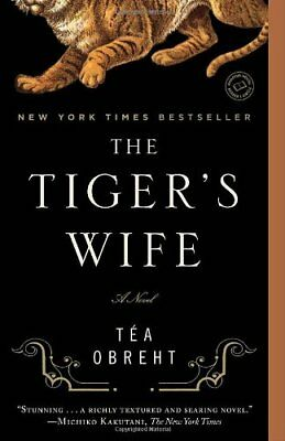 The Tiger's Wife By Tea Obreht. 9780385343848