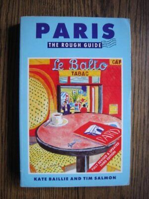 Paris: The Rough Guide (Rough Guide Travel Guides) By Kate Baillie, Tim Salmon