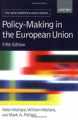 Policy-Making in the European Union (New European Union) By Helen Wallace, Will