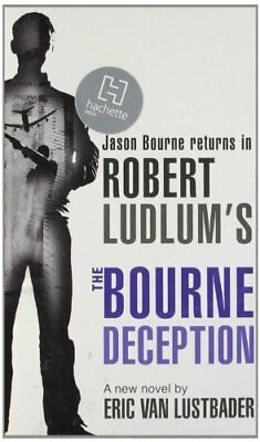 Robert Ludlum's The Bourne Deception By Eric Van Lustbader, Rob .9781409102984