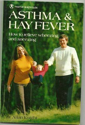 Asthma & Hayfever: How to Relieve Wheezes and Sneezes (Positive .9780906348147