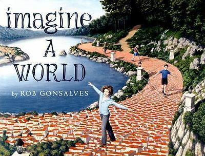 Imagine a World by Gonsalves, Rob