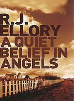 A Quiet Belief In Angels By R.J. Ellory. 9781407229928