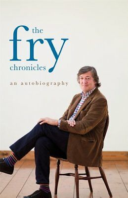 The Fry Chronicles By Stephen Fry. 9780718154837