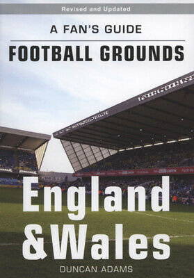 A fan's guide - football grounds: England & Wales by Duncan Adams (Paperback /