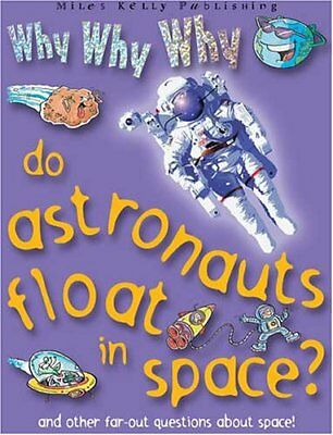 Why Why Why do Astronauts Float in Space? (Why Why Why? Q and A Encyclopedia) B