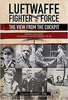 Luftwaffe Fighter Force: The View from the Cockpit, New, Adolf Galland,Hubertus