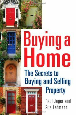 Buying a Home: The Secrets to Buying and Selling Property By Paul Jager, Sue Le