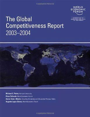 The Global Competitiveness Report 2003-2004 By World Economic Forum, Michael Po