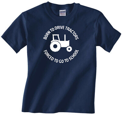 Kids, Tractor Farming T-shirt - Born To Drive Tractors Forced To Go To School