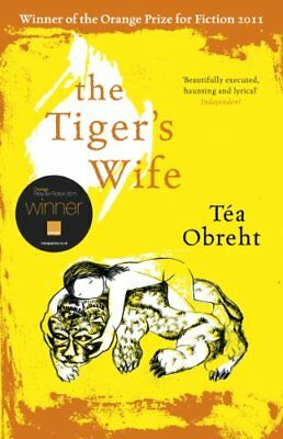 The Tiger's Wife By Tea Obreht. 9780753827406