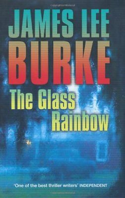 The Glass Rainbow By James Lee Burke. 9781409116615