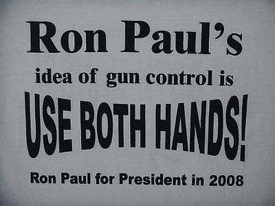 RON PAUL for President 2008 SHIRT Large Idea of Gun Control - Use Both Hands