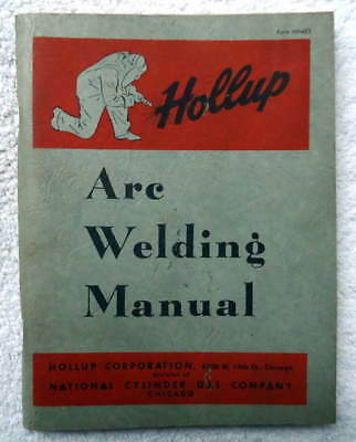 1930-40 Hollup Arc Welding Manual Hollup Corporation Chicago #2N