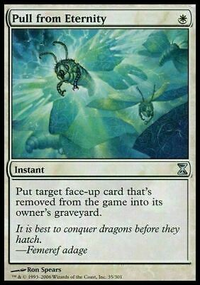 Pull from Eternity ~ NearMint/Excellent+ ~ Magic The Gathering