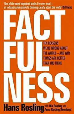 Factfulness: Ten Reasons We're Wrong About The World by Rosling 9781473637467
