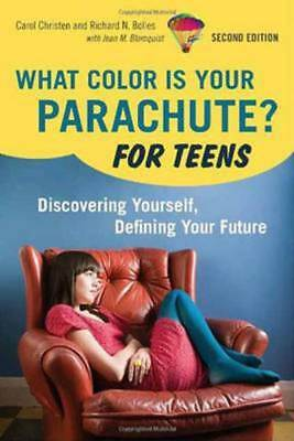 What color is your parachute? for teens: discovering yourself, defining your