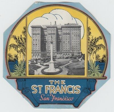 The St Francis Hotel SAN FRANCISCO Cal USA * Old Luggage Label Kofferaufkleber