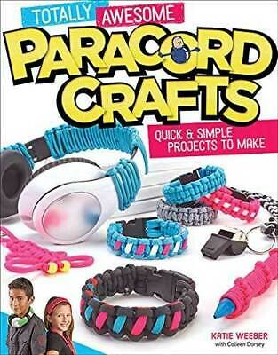 Totally Impresionante Paracord Manualidades: Rápida & Simple Proyectos para
