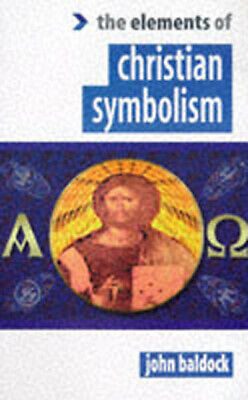 The Elements of.: The elements of Christian symbolism by John Baldock