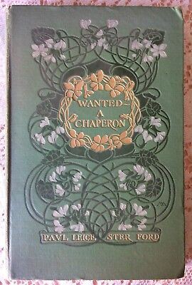 """Antique Book """"Wanted—A Chaperon"""" by Paul Leicester Ford/1902/1st Ed/Gold Accents"""
