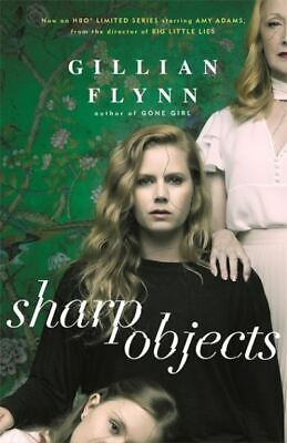 Sharp objects by Gillian Flynn (Paperback / softback)
