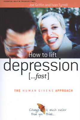 The Human Givens approach series: How to lift depression - fast: a practical