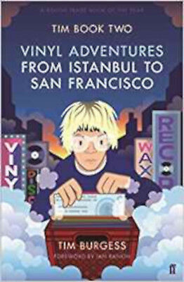 Tim Book Two: Vinyl Adventures from Istanbul to San Francisco, New, Burgess, Tim