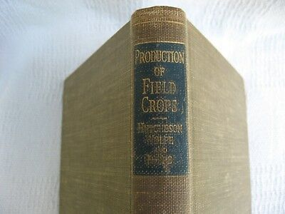 Old 1945 Book-The Production Of Field Crops by Editor Leon J. Cole-VG Condition