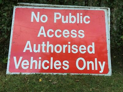 """NO PUBLIC ACCESS AUTHORISED VEHICLES ONLY"" Traffic Control Management Road Sign"
