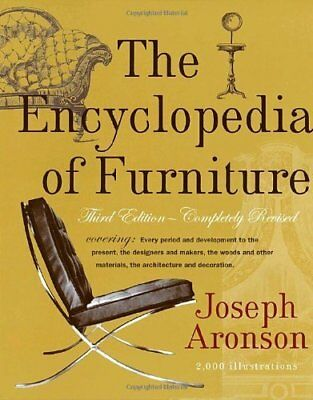 The Encyclopedia of Furniture: Third Edition - Completely Revised by Joseph Aron
