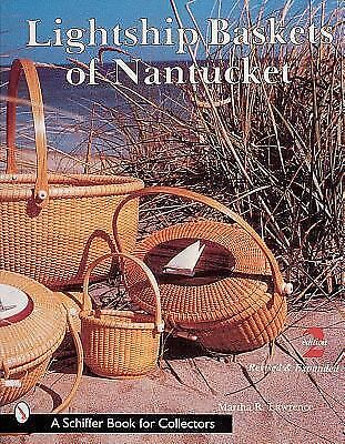 Lightship Baskets of Nantucket (Schiffer Book for Collectors) by Martha R. Lawr