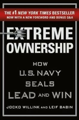 Jocko Willink - Extreme Ownership : How U.S. Navy Seals Lead and Win