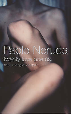 Twenty Love Poems: And A Song Of Despair by Pablo Neruda (Paperback) Book