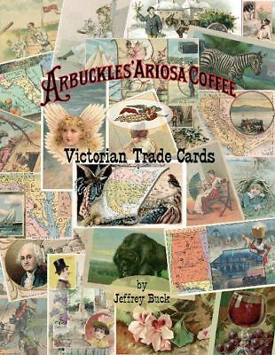 ARBUCKLES' ARIOSA COFFEE Victorian Trade Cards: An Illustrated Reference by Buck
