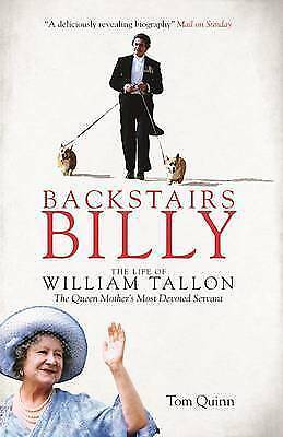 Backstairs Billy: The Life of William Tallon, the Queen Mother's Servant PB Book