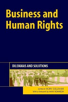 Business and human rights: dilemmas and solutions by Rory Sullivan (Hardback)