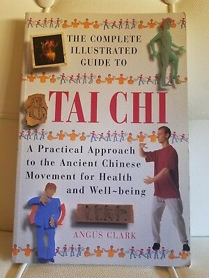 The Complete Illustrated Guide to Tai Chi : A Practical Approach to the Ancient…